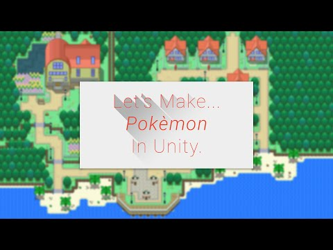 Lets Make... Pokemon in Unity! - Episode 1 - Basic Setup World/Character