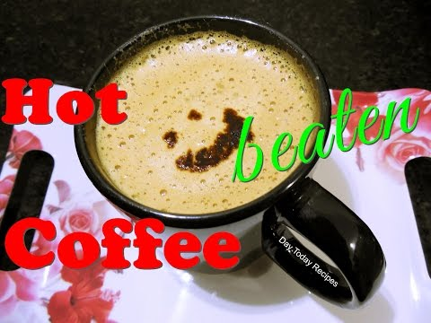 Coffee, Beaten Coffee, Instant Coffee, Cappuccino Recipe in HINDI कॉफ़ी