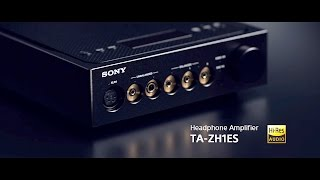 Sony Signature Series Headphone Amplifier TA-ZH1ES Official Product Video