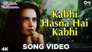Kabhi Hasna Hai Kabhi Song Video - Dil Hai Tumhaara | Preity Zinta, Arjun Rampal, Rekha