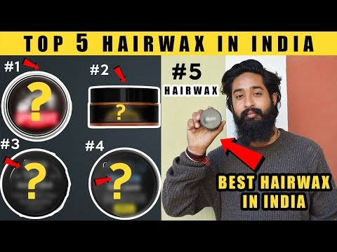 Top 5 Hair wax in India | 2018 Best Hairwax for Indian Men | Best Hair wax | Indian Hairwax