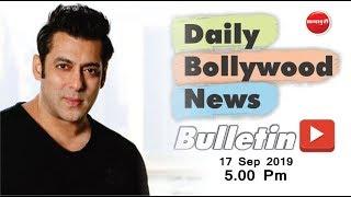 Latest Bollywood News 2019 | Salman Khan | Alia Bhatt | Sara Ali Khan | 17th Sep 2019 | 5 PM