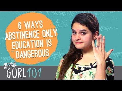Gurl 101 – 6 Reasons Abstinence-Only Education Can Be Dangerous