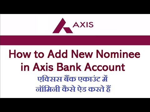 How to Add new Nominee in Axis Bank Account by Techmind World
