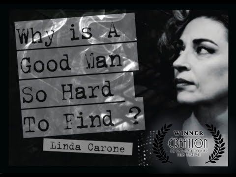 WHY IS A GOOD MAN SO HARD TO FIND? by Linda Carone