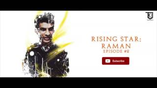 TaTvA K Music - Rising Star : RAMAN | Episode #2
