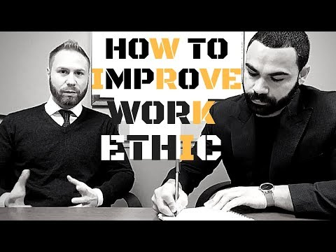 How to improve your work ethic -By Sam Fareed