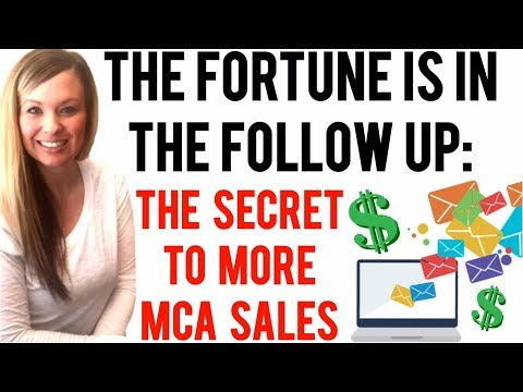 How to make MCA Sales / Motor Club of America: The Fortune is in the Follow Up!