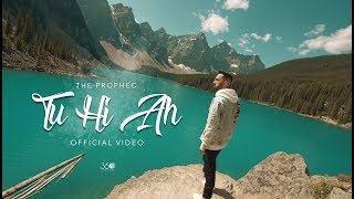 Tu Hi Ah (Official Video) - The PropheC | Latest Punjabi Songs 2019