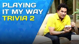Playing It My Way   Trivia 2   Sachin Tendulkar