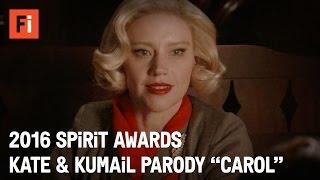 CAROL parody - Kate McKinnon & Kumail Nanjiani   2016 Film Independent Spirit Awards