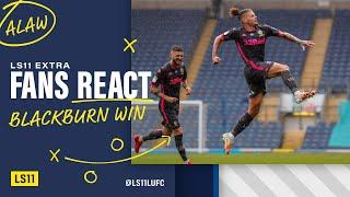 Fans React: Blackburn Rovers 1 - 3 Leeds United