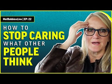 STOP caring about what other people think  | MELROBBINSLIVE EP 22