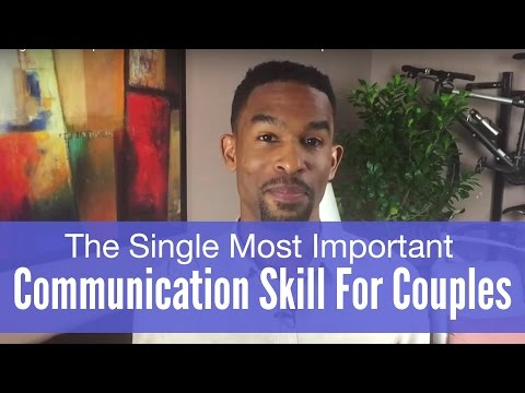 The Single Most Important Communication Skill For Couples