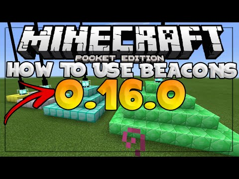 MCPE 0.16.0 UPDATE - HOW TO USE BEACONS TUTORIAL - Minecraft PE (Pocket Edition)