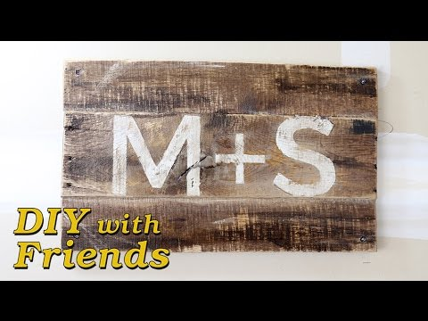DIYwithFriends -  Rustic Sign from Reclaimed Pallet Wood