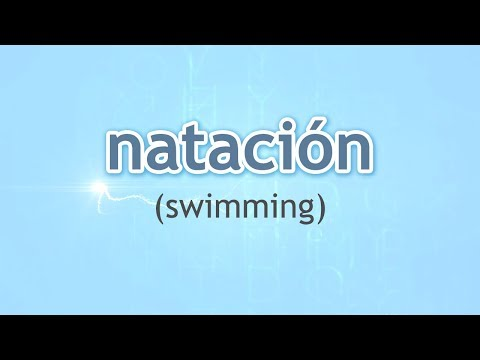 How to Pronounce Swimming (Natación) in Spanish