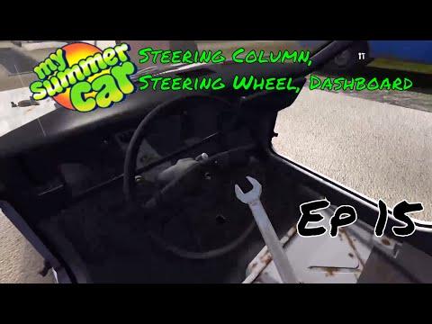 HOW TO: My Summer Car - Steering Column, Steering Wheel, Dashboard Ep.15