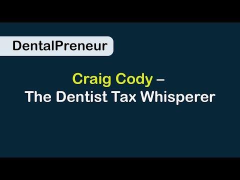 Dental Preneur: Craig Cody – The Dentist Tax Whisperer