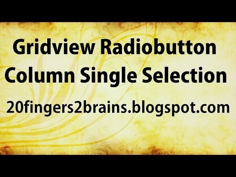 Add Radiobutton Column to Gridview Enable Single Selection