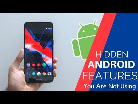 7 Hidden Android Features You Are Not Using (2018)