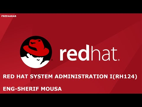 01-Red Hat System Administration I (RH124) (Lecture 1) By Eng-Sherif Mousa | Arabic