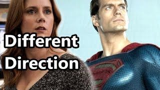 Superman Moving In Different Direction | Amy Adams Out