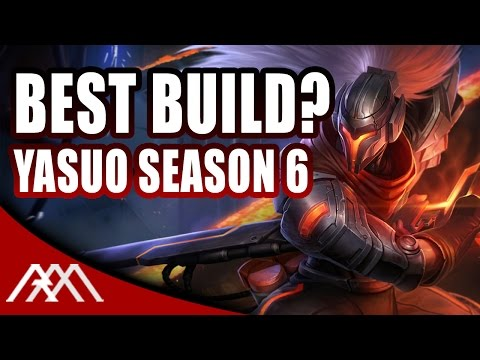 Best Season 6 Yasuo Build - League of Legends
