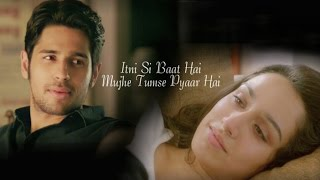 Itni Si Baat Hain - Sidharth Malhotra & Shraddha Kapoor Forever   Arijit Singh
