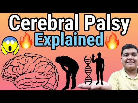 Cerebral Palsy Explained in detail- Causes, Diagnosis, Symptoms, Treatment and Pathology