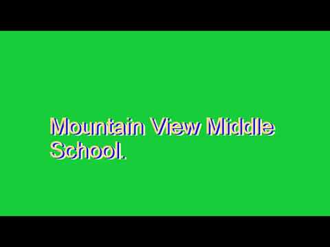 How to Pronounce Mountain View Middle School.
