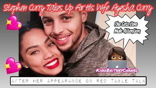 Stephen Curry Takes Up For His Wife Ayesha Curry | After Her Appearance On Red Table Talk