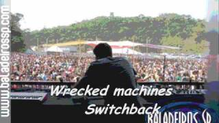 Wrecked Machines  Switchback