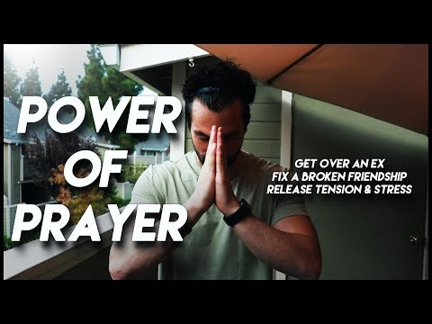 Power of Prayer (How to Get Over an Ex, Fix Broken Relationships, & Release Tension and Stress)