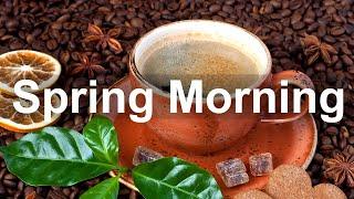 Spring Morning Coffee - Positive Mood Bossa Nova Guitar and Jazz Music