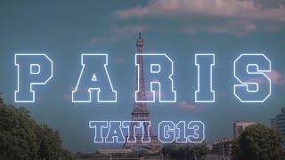 TATI G13 - PARIS (EXCLUSIVE Music Video)