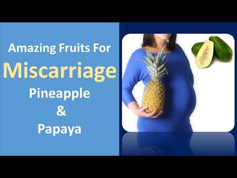 Amazing Fruits for miscarriage | Pineapple & Papaya