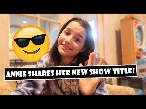 Annie Shares Her New Show Title 😎 (WK 385.6)   Bratayley