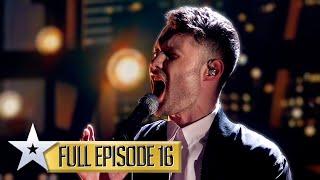 Calum Scott WOWS the Judges yet again! | Britain's Got Talent | Series 9 | Episode 16 | FULL EPISODE