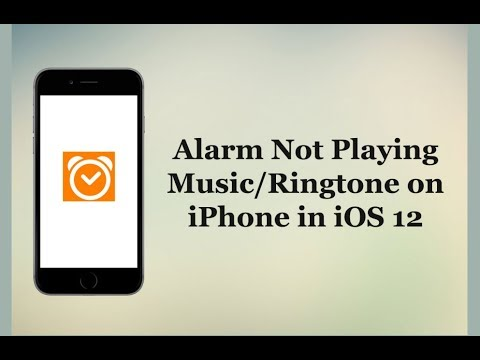 iPhone Alarm Not Playing Music/Ringtone after iOS 12 - Here's the Fix