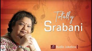 Totally Srabani | Hits of Srabani Sen | Audio Jukebox