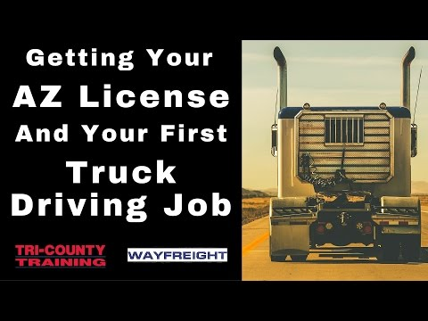 Tri-County Training: Getting Your AZ License and First Truck Driving Job With Wayfreight