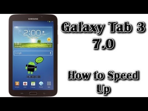 How to Speed Up the Galaxy Tab 3 7.0