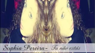 Sophia Pereira-tu Nao Estas