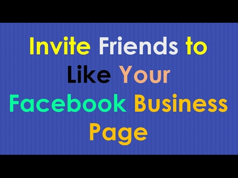 How to Invite Friends to Like Your Facebook Page | Facebook Business Page
