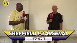 Sheffield Utd 1-2 Arsenal   Sheffield Tried To Bully Us! (Lee Judges)