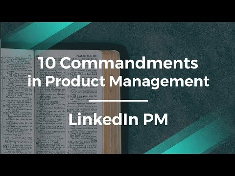 10 Commandments of Product Management by LinkedIn Product Manager