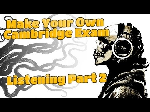 Make Your Own FCE or CAE Listening Test