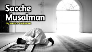Sacche Musalman Ban Jao | Emotional Bayan | Maulana Tariq Jameel.