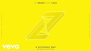 DJ Snake, Lauv - A Different Way (Bro Safari & ETC!ETC! Remix)